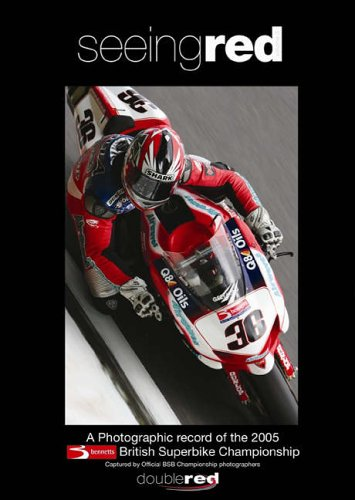 9780953442034: 3: Seeing Red: A Photographic Record of the 2005 British Superbike Championship