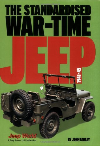 9780953447039: The Standardised War-Time Jeep, 1941-45