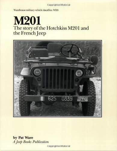 9780953447046: M201: The Story of Hotchkiss M201 and the French Jeep