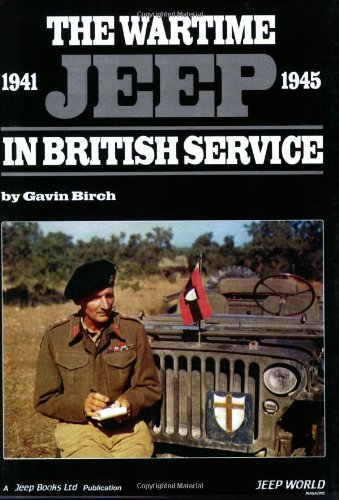 The Wartime Jeep in British Service: Gavin Birch