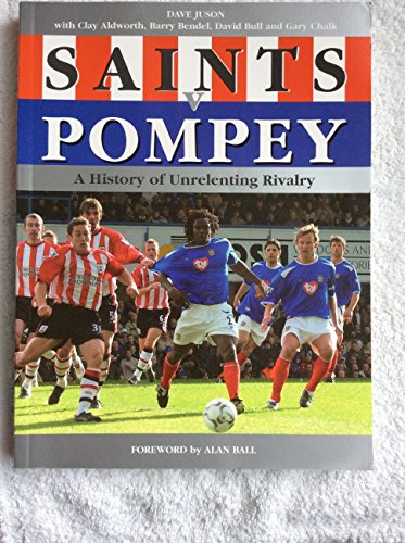 Saints v Pompey: A History of Unrelenting: Aldworth, Clay, Bendell,