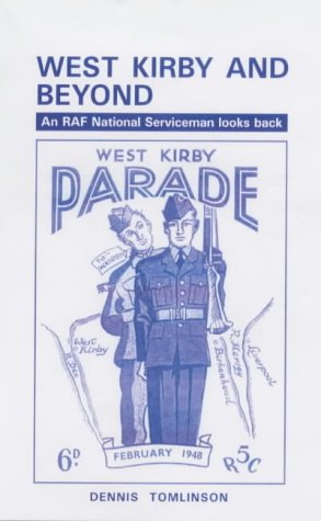 9780953450527: West Kirby and Beyond: An RAF National Serviceman Looks Back