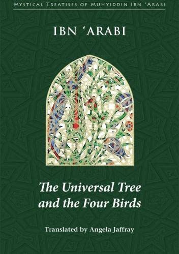 9780953451395: The Universal Tree And the Four Birds: Treatise on Unification (Al-ittihad Al-kawni)