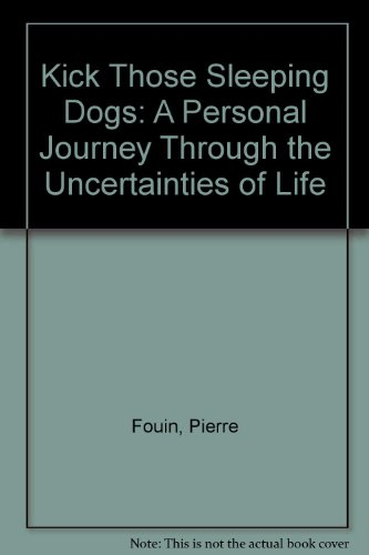 9780953453498: Kick Those Sleeping Dogs: A Personal Journey Through the Uncertainties of Life
