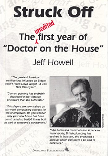 'STRUCK OFF: THE FIRST YEAR OF ''DOCTOR ON THE HOUSE''' (095345570X) by JEFF HOWELL