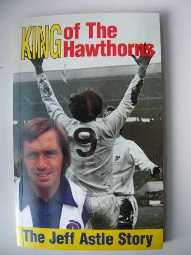 9780953462650: King of the Hawthorns: The Jeff Astle Story