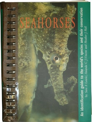 9780953469307: Seahorses: An Identification Guide to the World's Species and Their Conservation