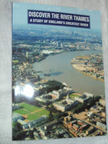 Discover the River Thames: A Study of England's Greatest River (0953470806) by Walker, Greg; Taylor, Alison