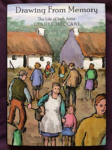 9780953471027: Drawing from Memory: The Life of Irish Artist Gladys Maccabe