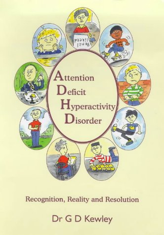 9780953474806: Attention Deficit Hyperactivity Disorder : Recognition, Reality and Resolution