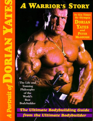 9780953476404: A Portrait of Dorian Yates: The Life and Training Philosophy of the World's Best Bodybuilder