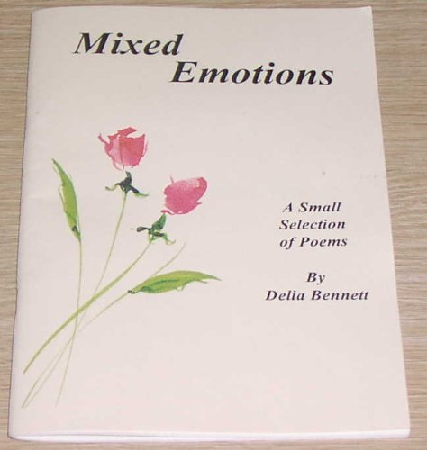 9780953476909: Mixed Emotions: A Small Selection of Poems by Delia Bennett
