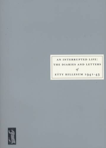 9780953478057: An Interrupted Life: Diaries and Letters of Etty Hillesum, 1941-43