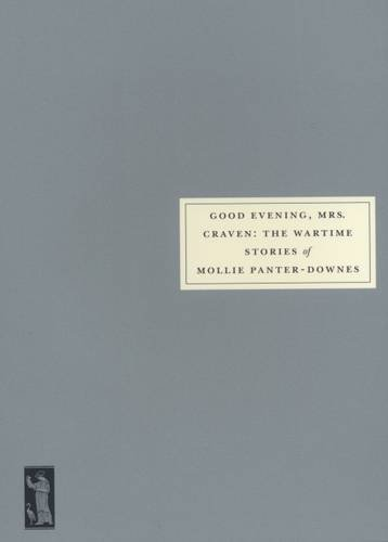 9780953478071: Good Evening, Mrs.Craven: The Wartime Stories of Mollie Panter-Downes