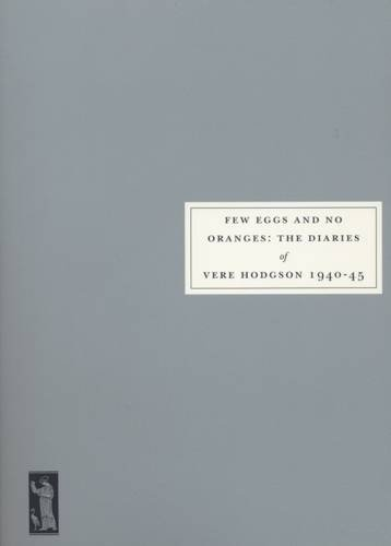 9780953478088: Few Eggs and No Oranges: Vere Hodgson's Diary, 1940-45