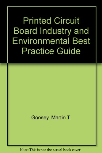 The Printed Circuit Board Industry.An Environmental Best: Dr Martin Goosey