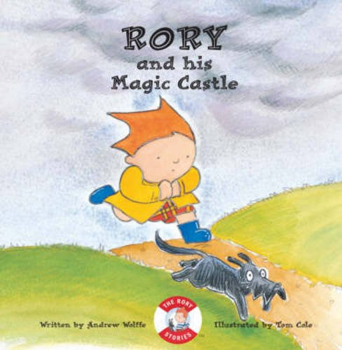 Rory and His Magic Castle (Rory Stories): Wolffe, Andrew