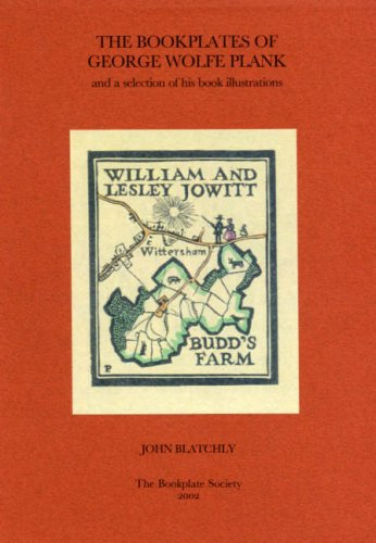 The Bookplates of George Wolfe Plank: And a Selection of His Book Illustrations: Blatchly, John