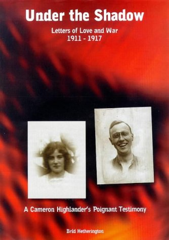 9780953503605: Under the Shadow: Letters of Love and War, 1911-17 - The Poignant Testimony and Story of Hugh Wallace Mann and Jessie Reid