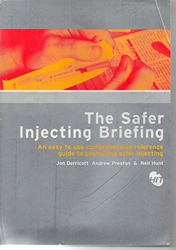 9780953505609: Safer Injecting Briefing: An Easy to Use Comprehensive Reference Guide to Promoting Safer Injecting