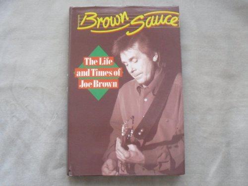 9780953506200: Brown Sauce: (The Life and Times of Joe Brown)