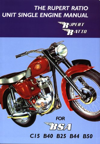 9780953509812: Rupert Ratio Unit Single Engine Manual for BSA C15, B40, B25