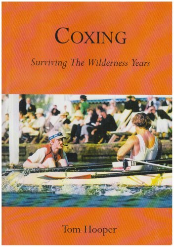 9780953518500: Coxing: Surviving the Wilderness Years