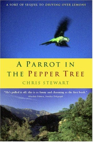 9780953522750: A Parrot in the Pepper Tree: A Sequel to Driving over Lemons: A Sort of Sequel to