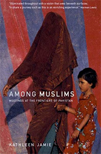 9780953522774: Among Muslims: Meetings at the frontiers of Pakistan