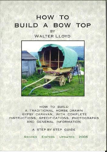 9780953523801: How to Build a Bow Top Gypsy Caravan: A Step by Step Guide