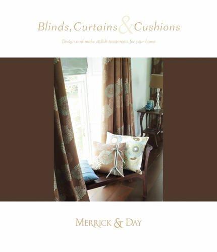 Blinds, Cushions & Curtains: Design and make: Catherine Merrick, Rebecca