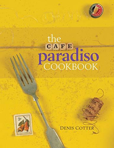 9780953535309: The Cafe Paradiso Cookbook (Atrium Press)