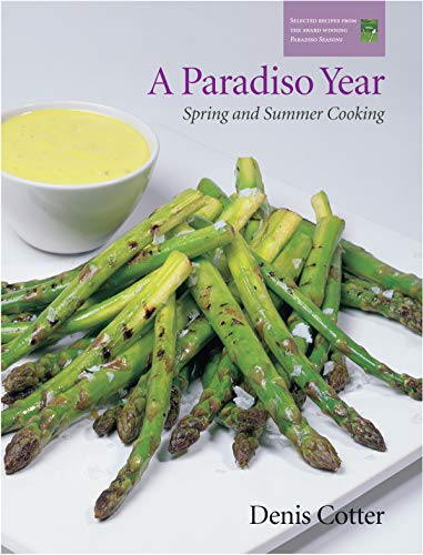 A Paradiso Year S & S: Spring and Summer Cooking: Denis Cotter
