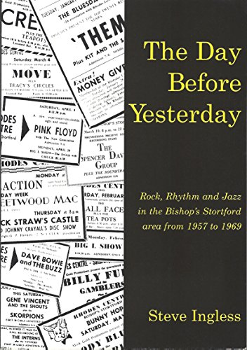 9780953535507: Day Before Yesterday, The: Rock, Rhythm and Jazz in the Bishop's Stortford Area, 1957 to 1969