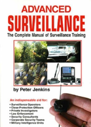 9780953537815: Advanced Surveillance: The Complete Manual of Surveillance Training