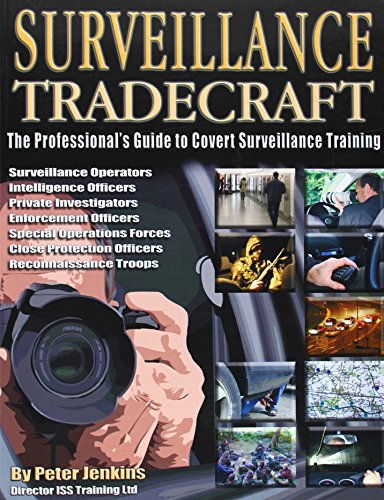 Surveillance Tradecraft: The Professional's Guide to Surveillance Training (095353782X) by Peter Jenkins