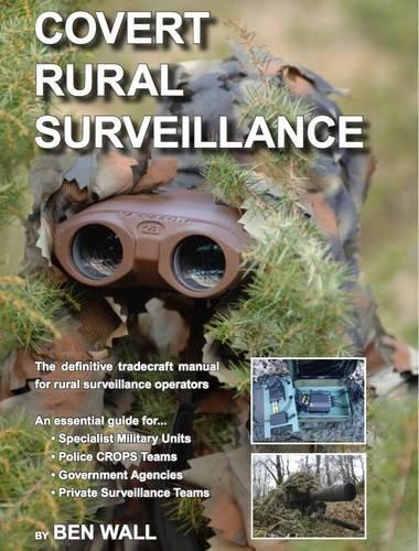 9780953537846: Covert Rural Surveillance: The Definitive Tradecraft Manual for Rural Surveillance Operators