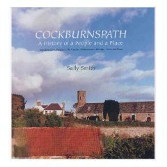 9780953540907: Cockburnspath: A History of a People and a Place - Including Cove, Dunglass, Old Cambus, Oldhamstocks, Pease and Tower