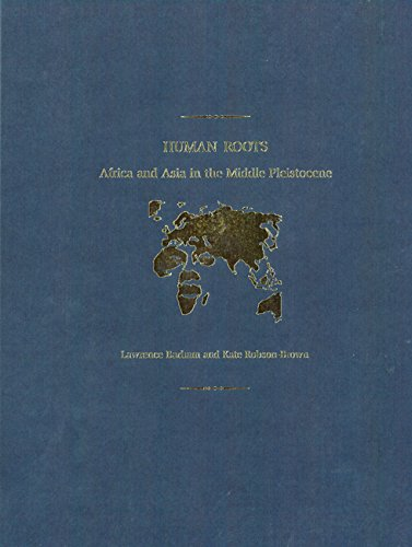 9780953541843: Human Roots*: Africa and Asia in the Middle Pleistocene