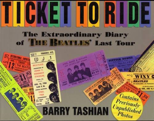 9780953544677: Ticket to Ride: An Extraordinary Diary of the Beatles' Last Tour