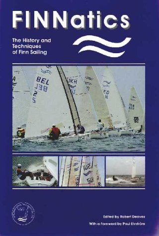 9780953550401: Finnatics: The History and Techniques of Finn Sailing