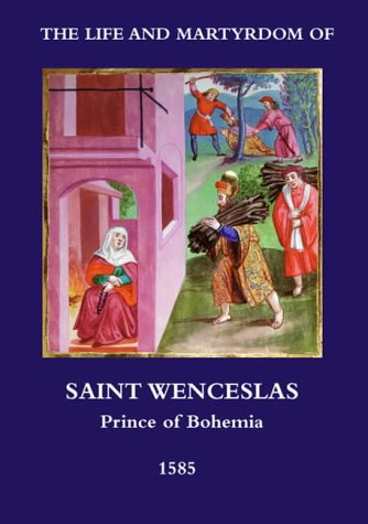 9780953554614: The Life and Martyrdom of St.Wenceslas, Prince of Bohemia, in Historic Pictures - Prague 1585
