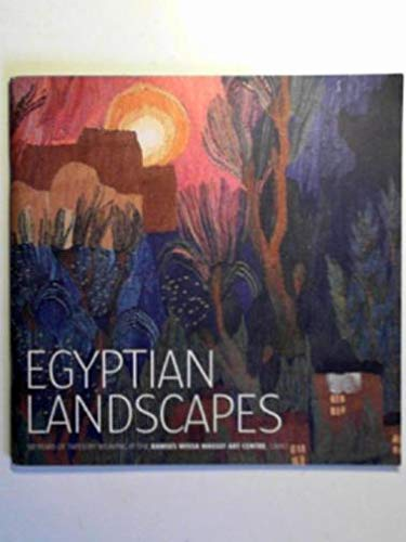 9780953554645: Egyptian Landscapes: 50 Years of Tapestry Weaving at the Ramses Wissa Wassef Art Centre, Cairo