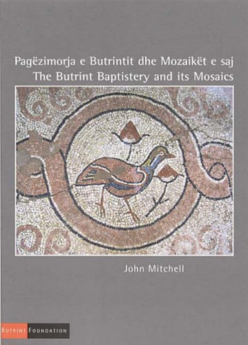 Pagezimorja E Butrintit Dhe Mozaiket E Saj/The Butrint Baptistery And Its Mosaics: Mitchell, ...