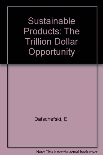 9780953556335: Sustainable Products: The Trillion Dollar Opportunity