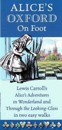 9780953559367: Alice's Oxford on Foot: Lewis Carroll's 'Alice's Adventures in Wonderland' and 'Through the Looking-Glass' in Two Easy Walks
