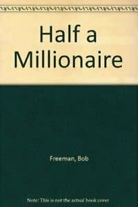 9780953560707: Half a Millionaire