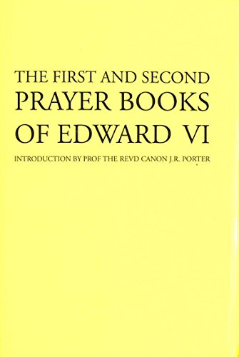 First and Second Prayer Books of Edward: PORTER, J. R.