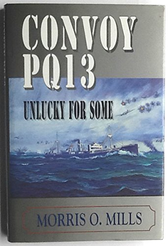 9780953567027: Convoy PQ 13: Unlucky for Some