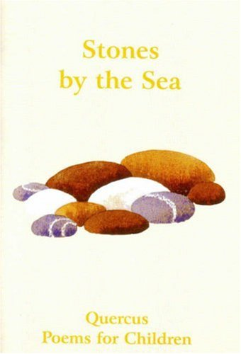 9780953568444: Stones by the Sea (Quercus Poems for Children, Book 3) (Quercus Poems for Children)